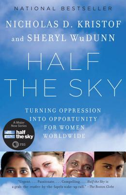 Half the Sky By Kristof, Nicholas D./ Wudunn, Sheryl