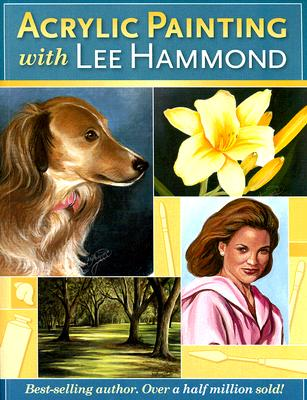 Acrylic Painting With Lee Hammond By Jeynes, Amy/ Lamping, Jolie